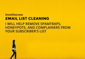 2898I will scrub clean your dirty email list removing spam traps, complainers, syntax errors against my blacklist directory of 128 million blacklisted emails.